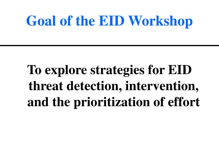 Goal of the eid workshop
