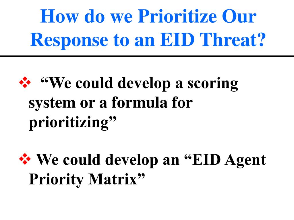 How do we Prioritize Our Response to an EID Threat?
