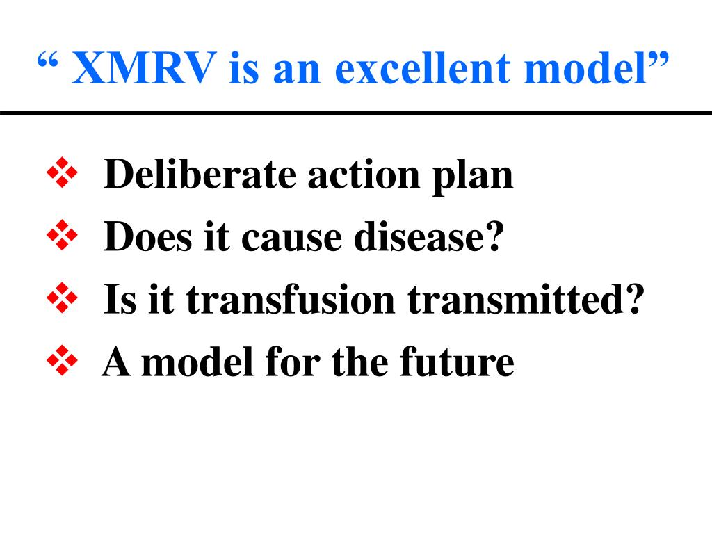 """ XMRV is an excellent model"""