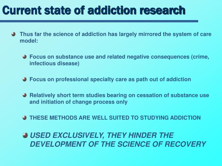 Current state of addiction research