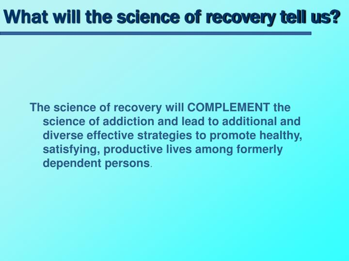 What will the science of recovery tell us?