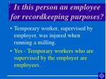 is this person an employee for recordkeeping purposes