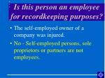 is this person an employee for recordkeeping purposes15