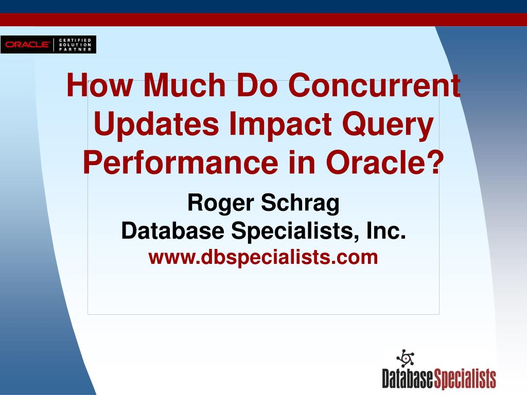 how much do concurrent updates impact query performance in oracle
