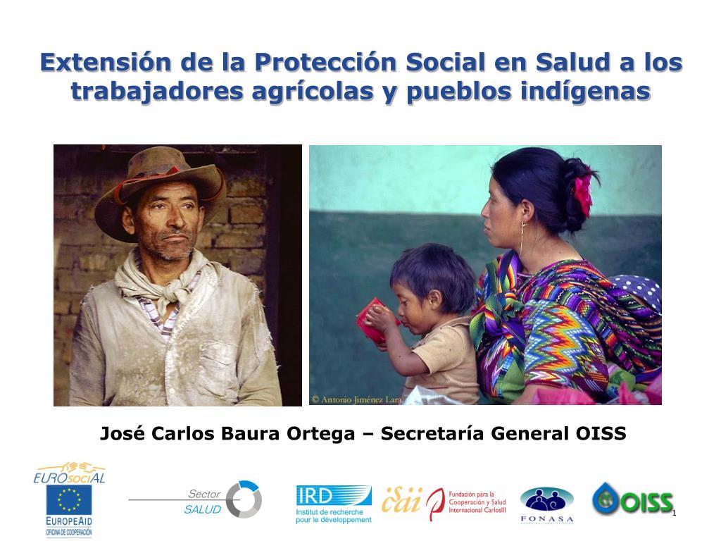 extensi n de la protecci n social en salud a los trabajadores agr colas y pueblos ind genas l.