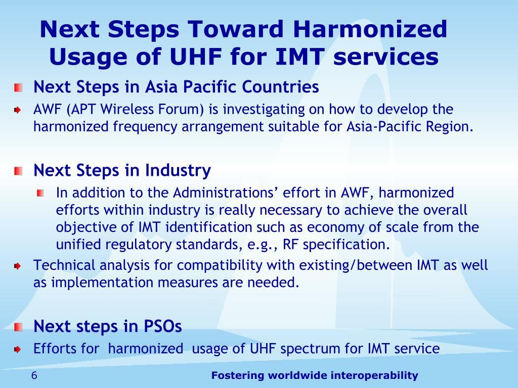 Next Steps Toward Harmonized Usage of UHF for IMT services