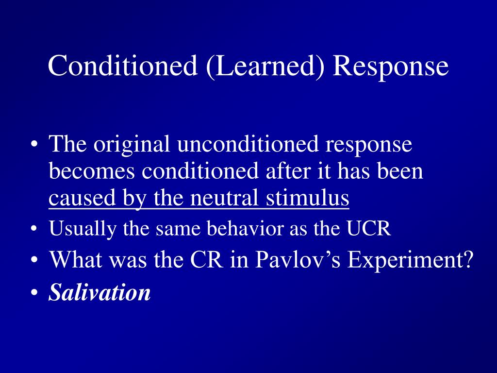 Conditioned (Learned) Response