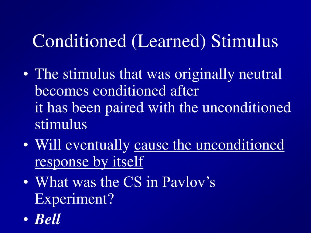 Conditioned (Learned) Stimulus