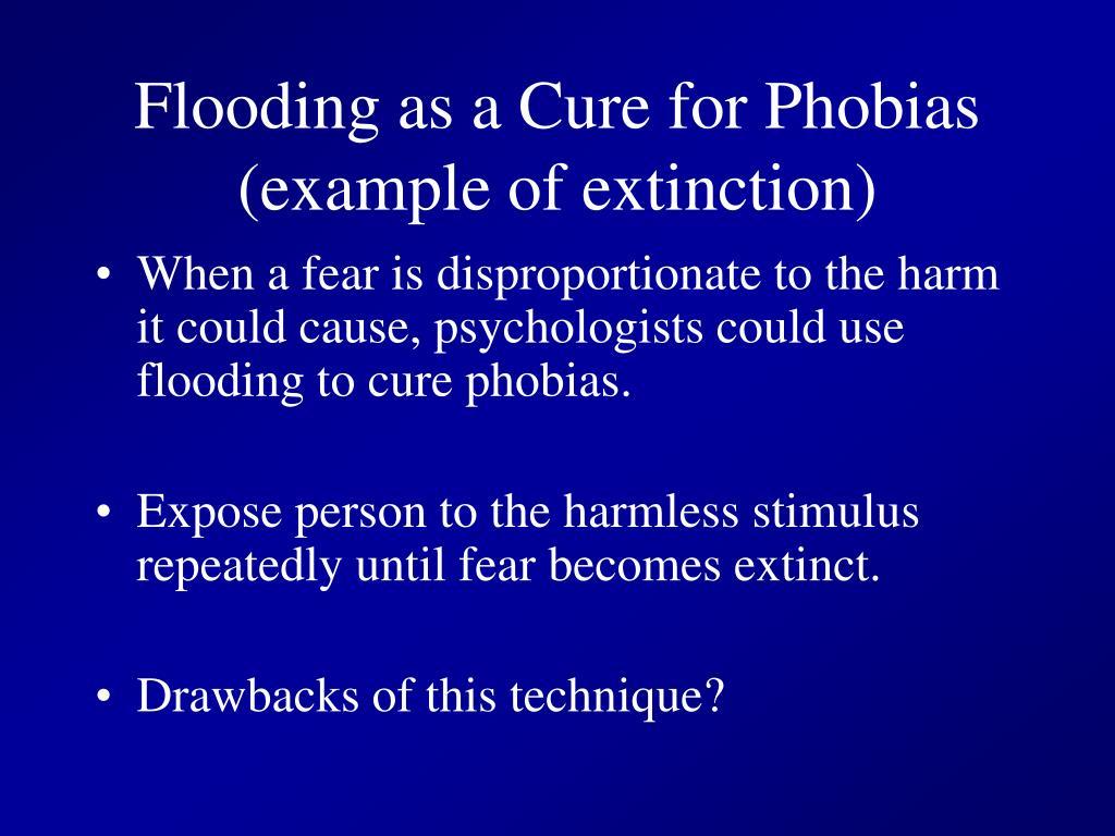 Flooding as a Cure for Phobias