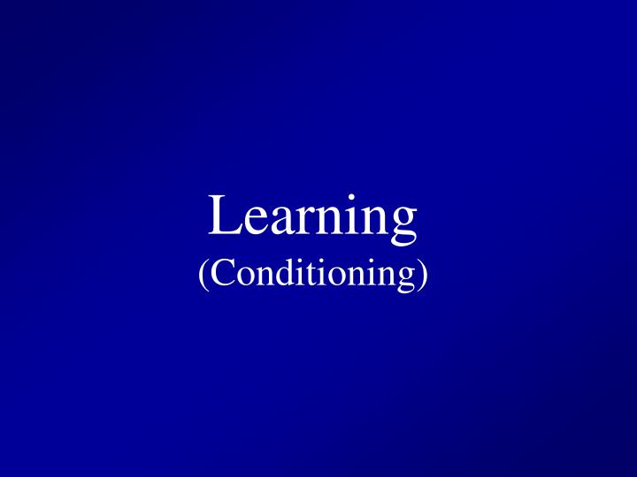 Learning conditioning