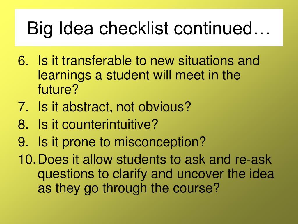 Big Idea checklist continued…