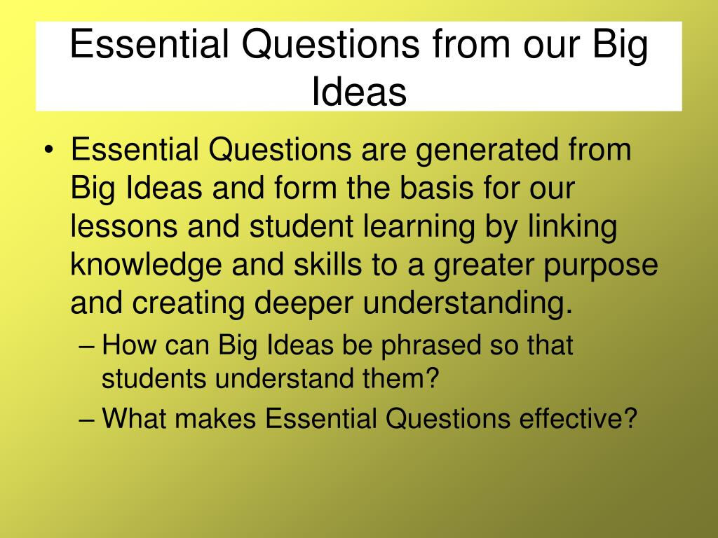 Essential Questions from our Big Ideas