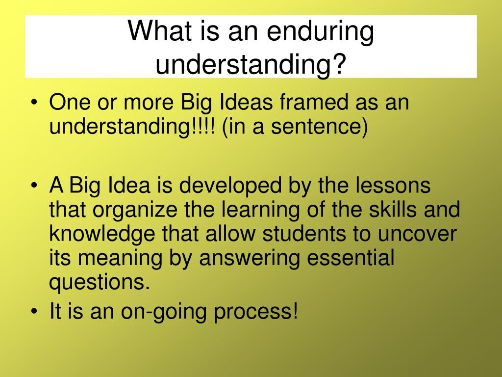 What is an enduring understanding?