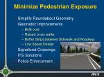minimize pedestrian exposure