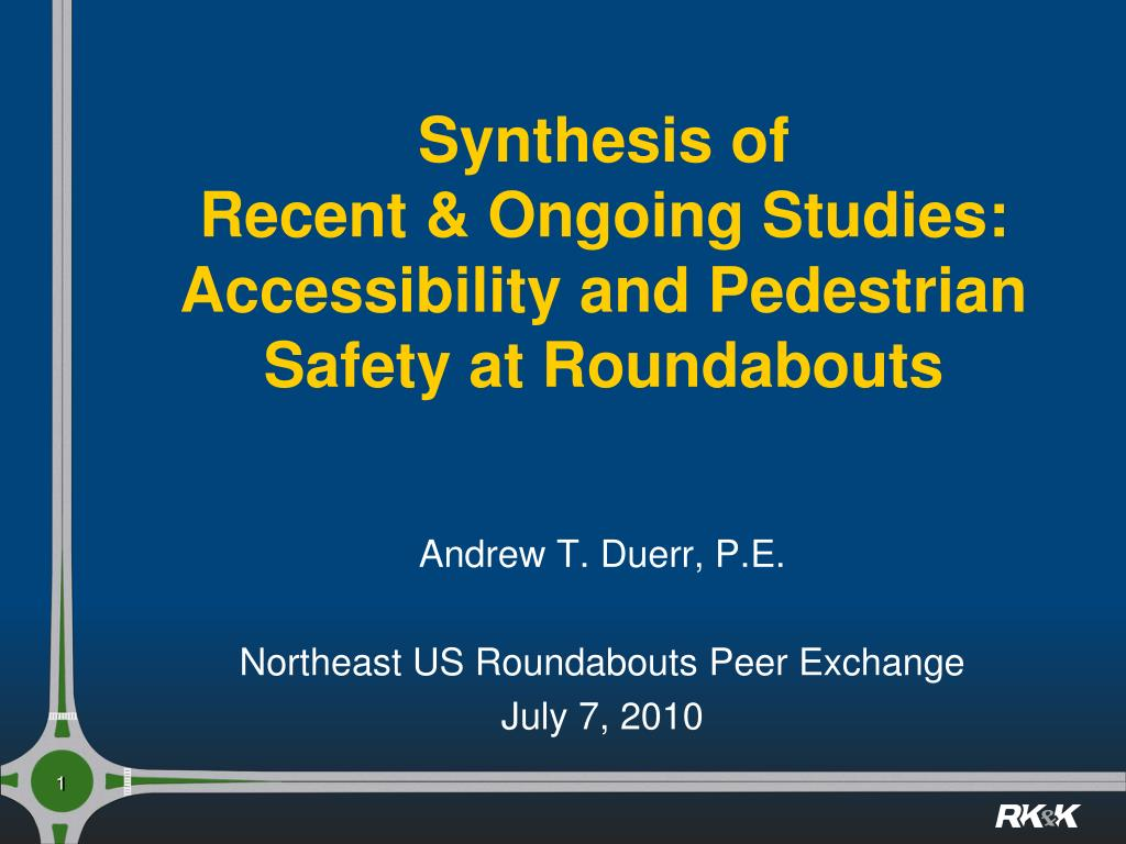 synthesis of recent ongoing studies accessibility and pedestrian safety at roundabouts l.