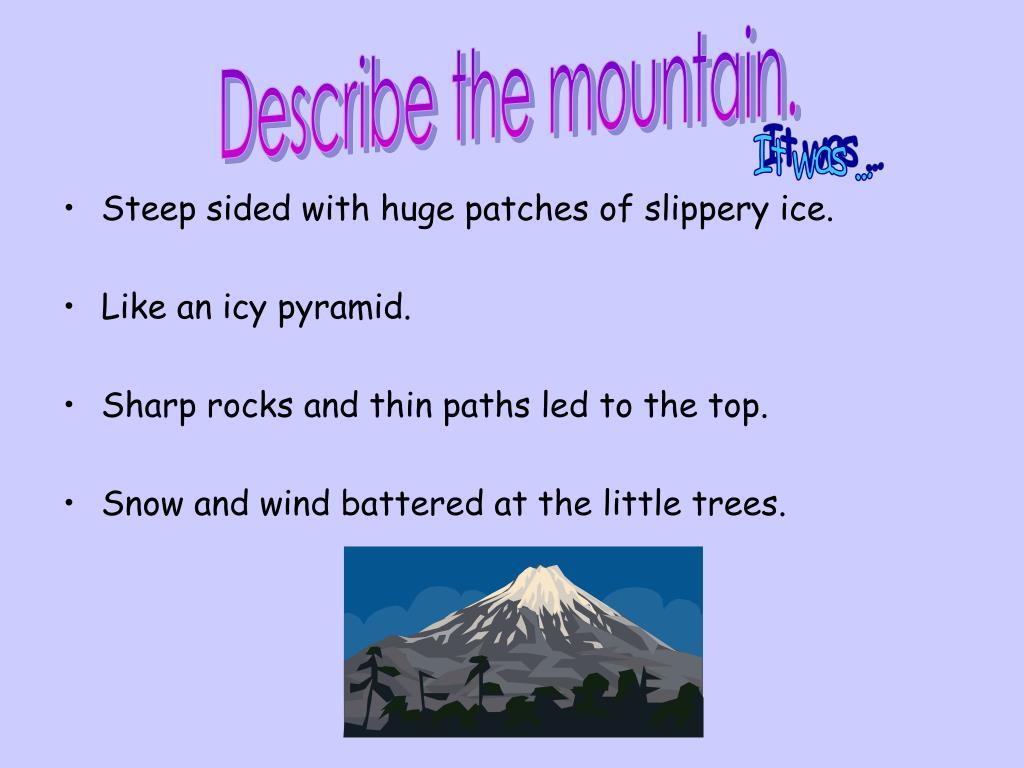 Describe the mountain.