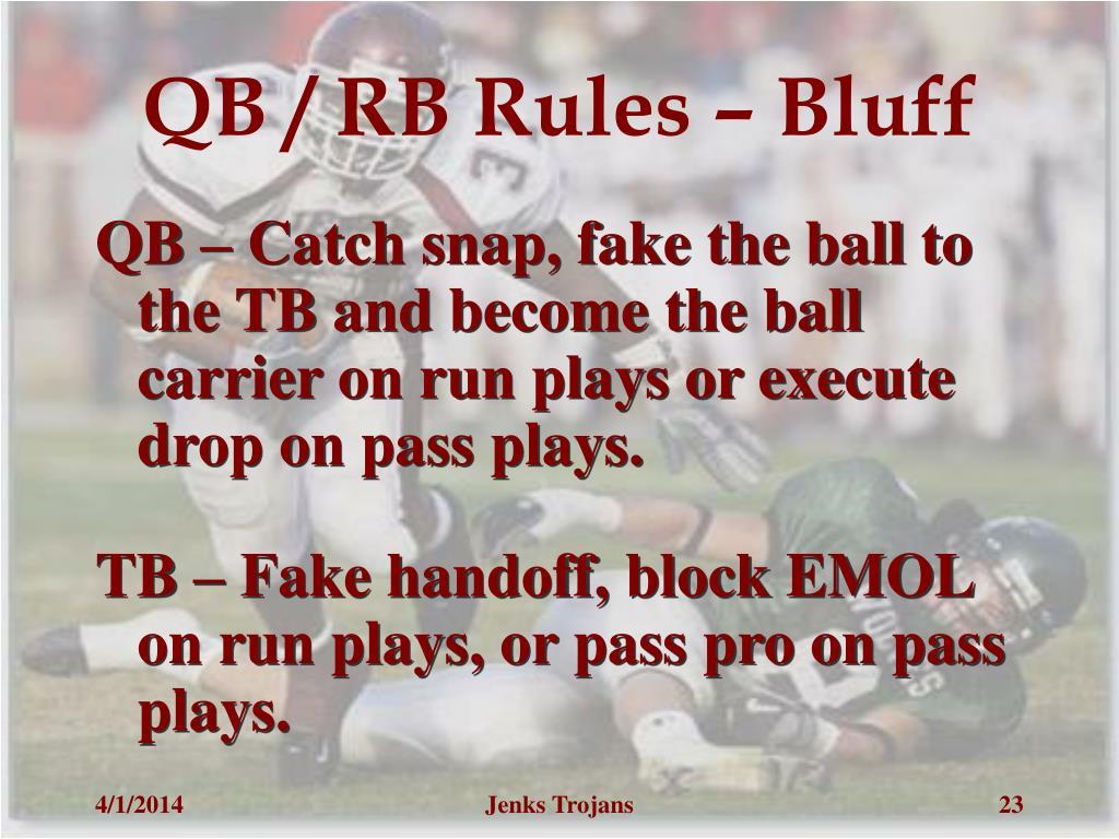 QB / RB Rules – Bluff