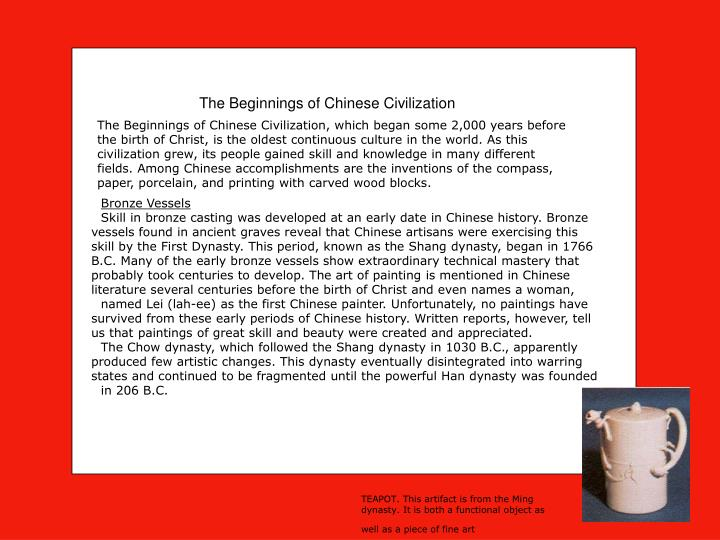 The Beginnings of Chinese Civilization, which began some 2,000 years before the birth of Christ, is ...