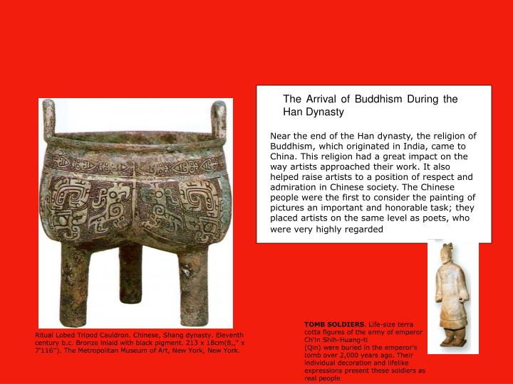 Near the end of the Han dynasty, the religion of Buddhism, which originated in India, came to China....