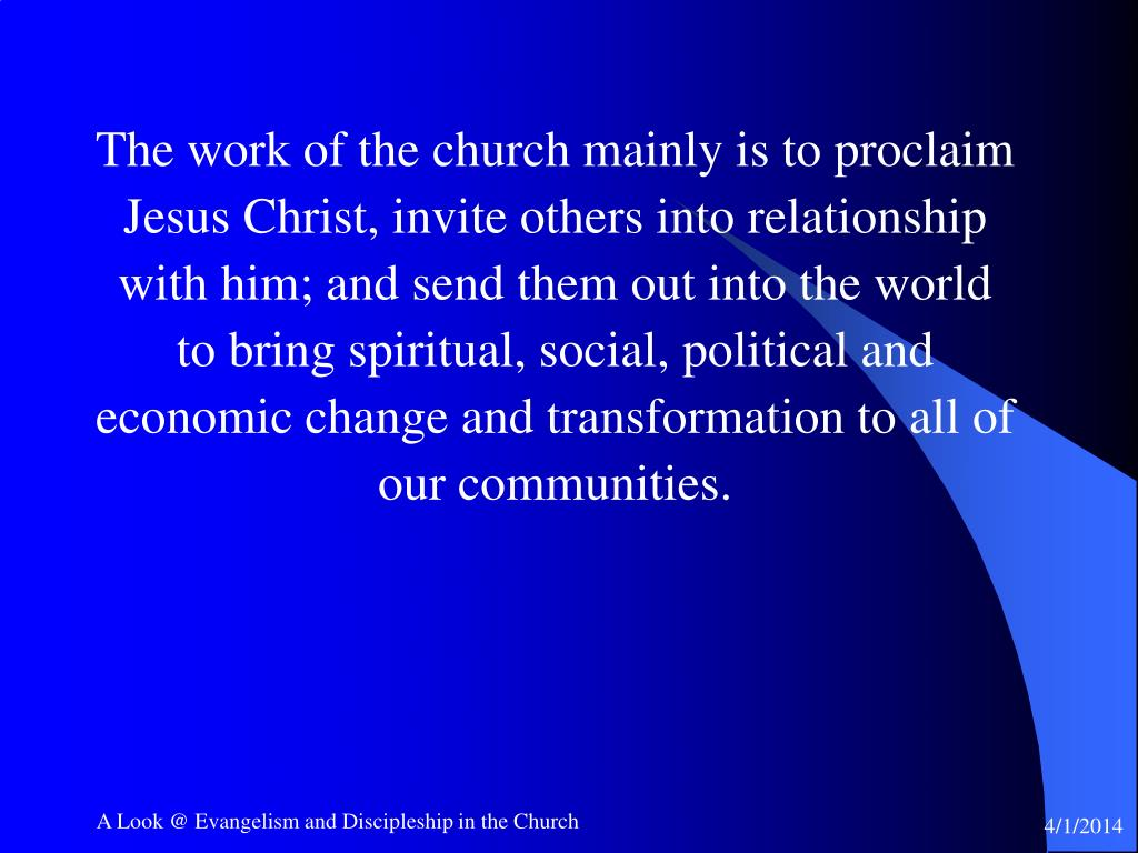 The work of the church mainly is to proclaim