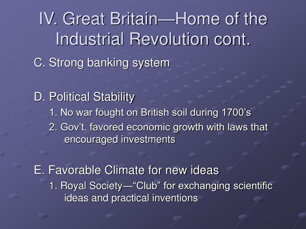 IV. Great Britain—Home of the Industrial Revolution cont.