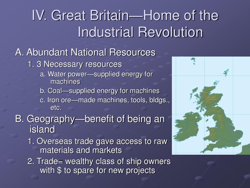 IV. Great Britain—Home of the Industrial Revolution