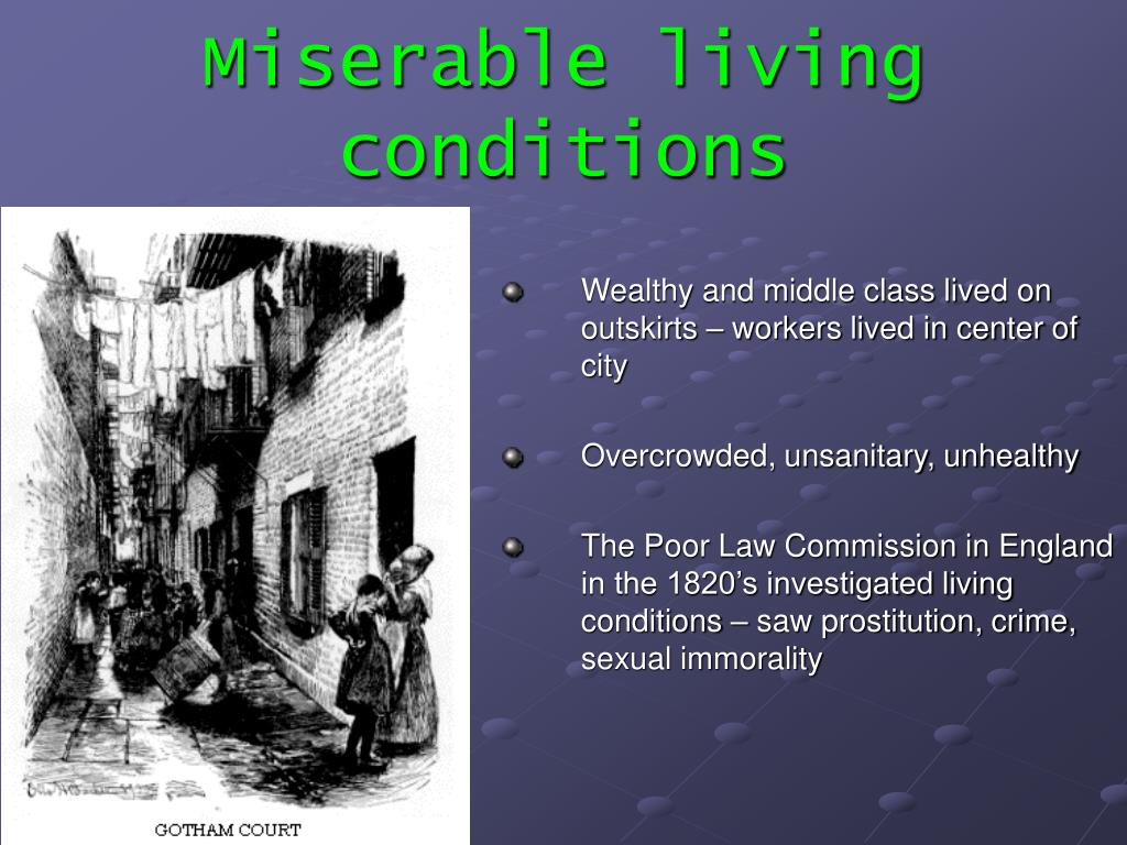 Miserable living conditions