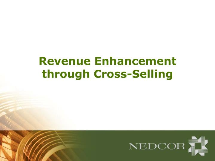 Revenue enhancement through cross selling