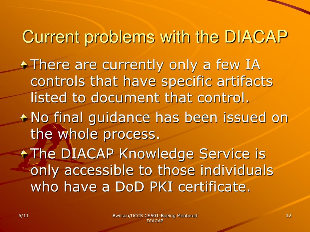Current problems with the DIACAP