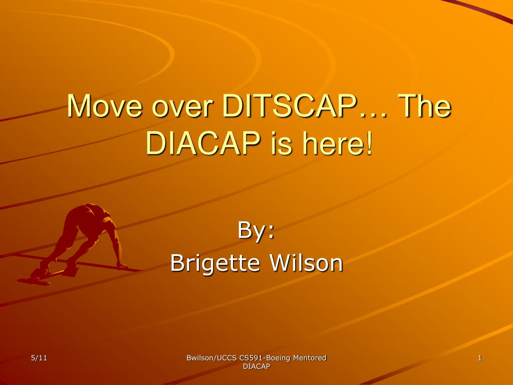 Move over DITSCAP… The