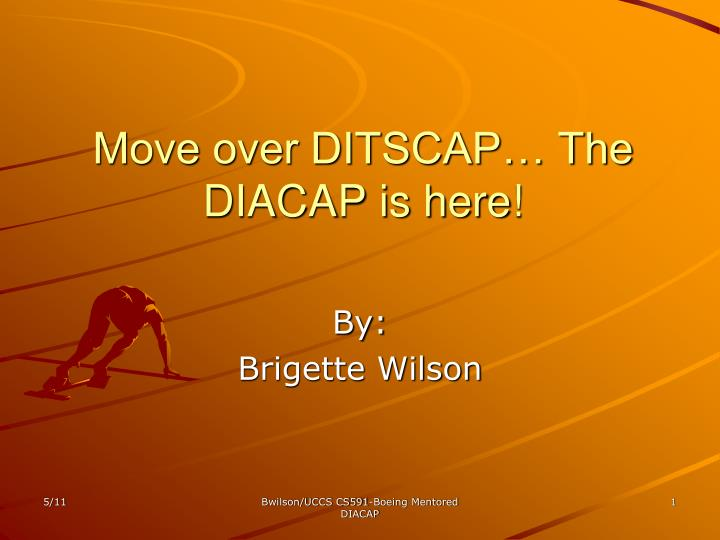 Move over ditscap the diacap is here