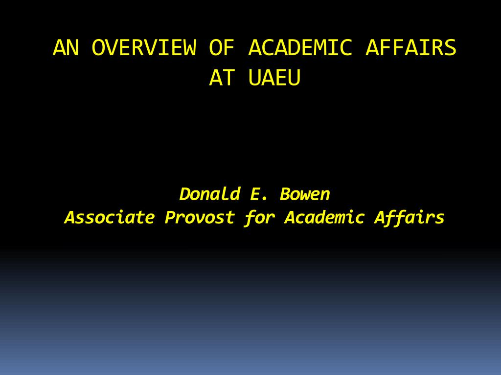 AN OVERVIEW OF ACADEMIC AFFAIRS AT UAEU