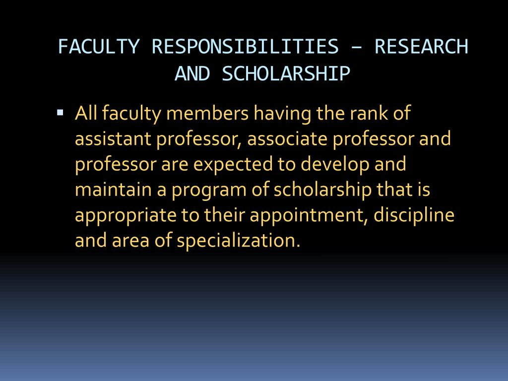 FACULTY RESPONSIBILITIES – RESEARCH AND SCHOLARSHIP