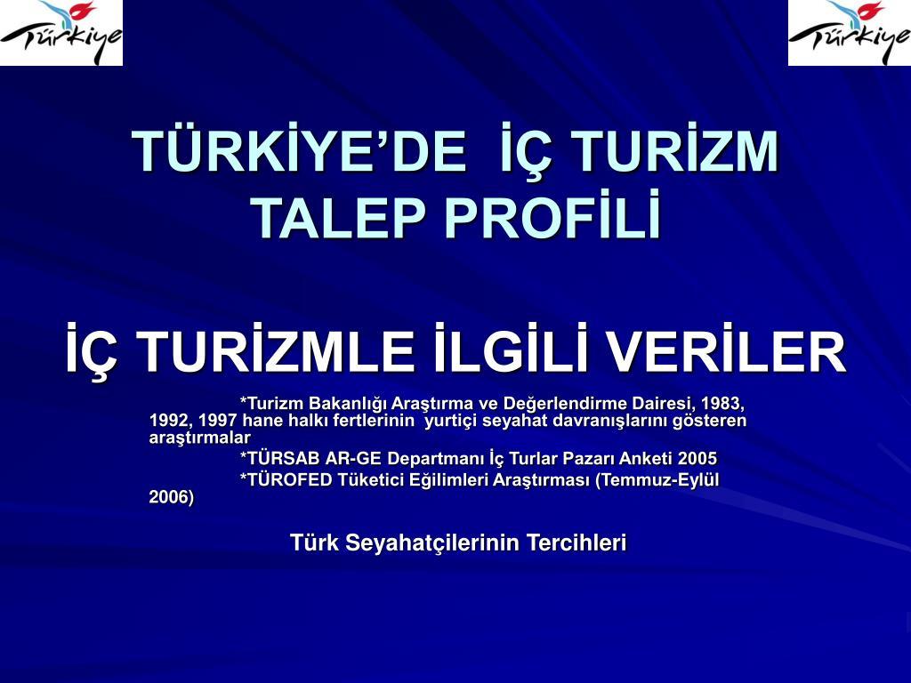 TÜRKİYE'DE  İÇ TURİZM TALEP PROFİLİ