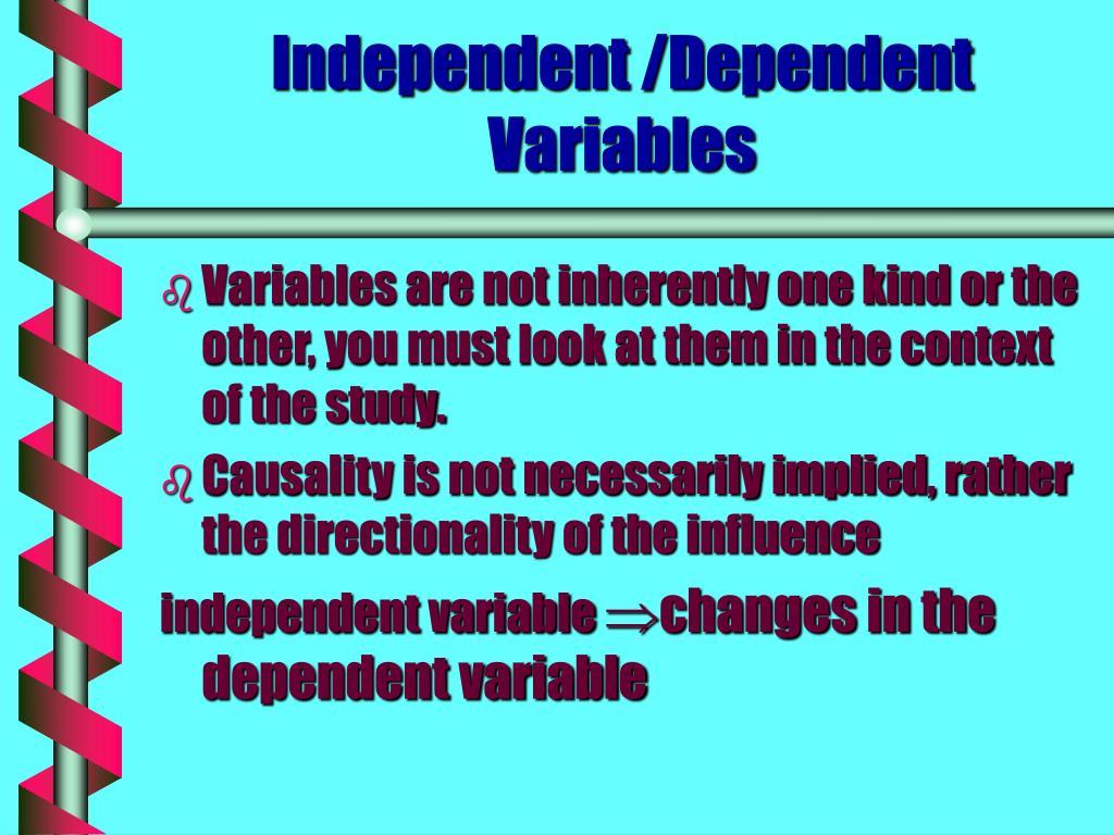 Independent /Dependent Variables