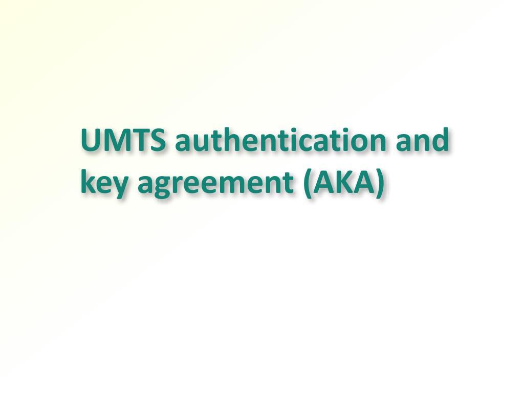 UMTS authentication and key agreement (AKA)