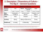 2 descriptors dimensions of culture the big 5 general questions23