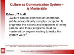 culture as communication system is masterable