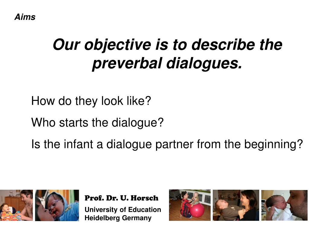 Our objective is to describe the preverbal dialogues.