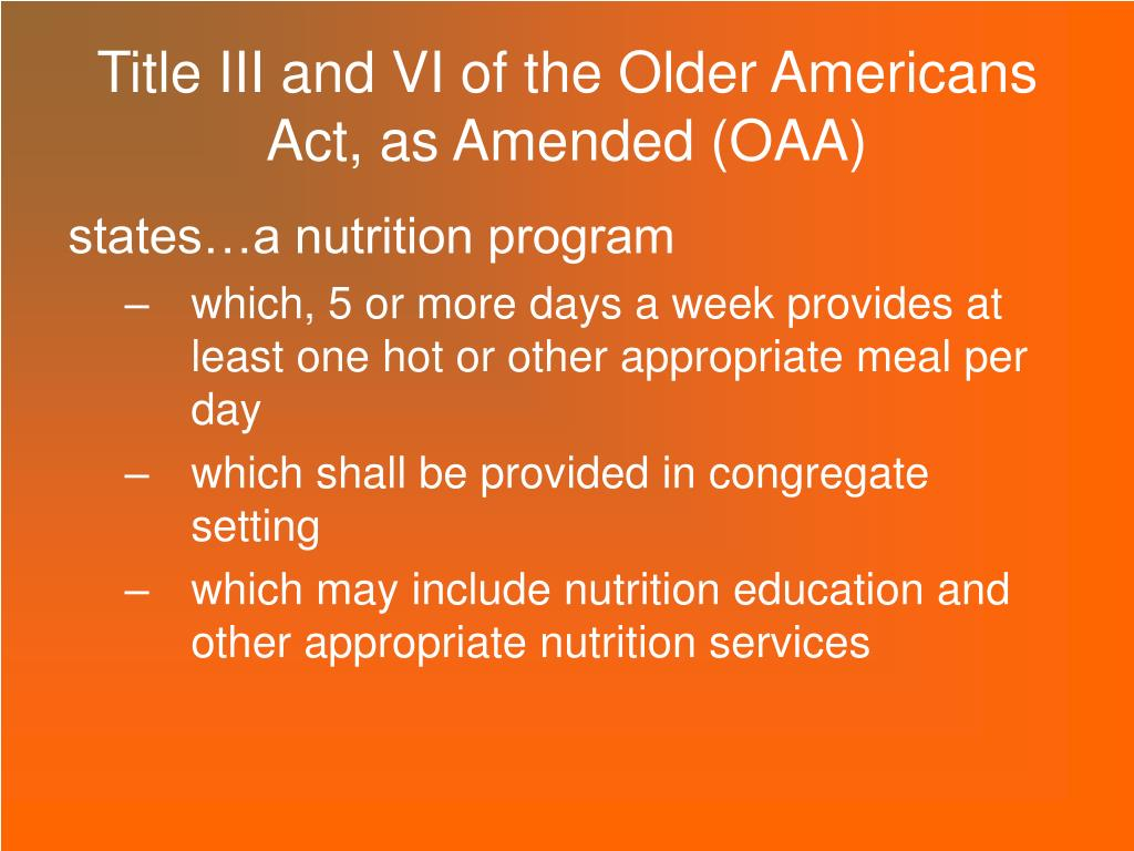 Title III and VI of the Older Americans Act, as Amended (OAA)