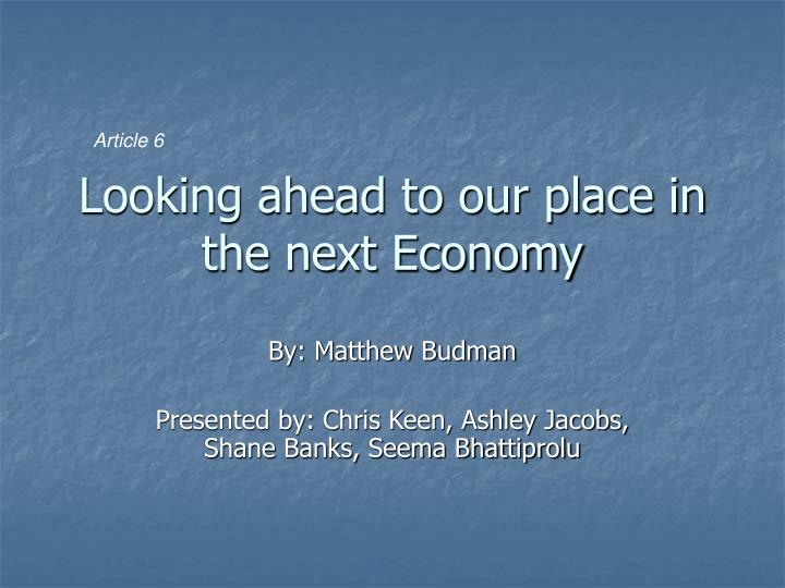Looking ahead to our place in the next economy
