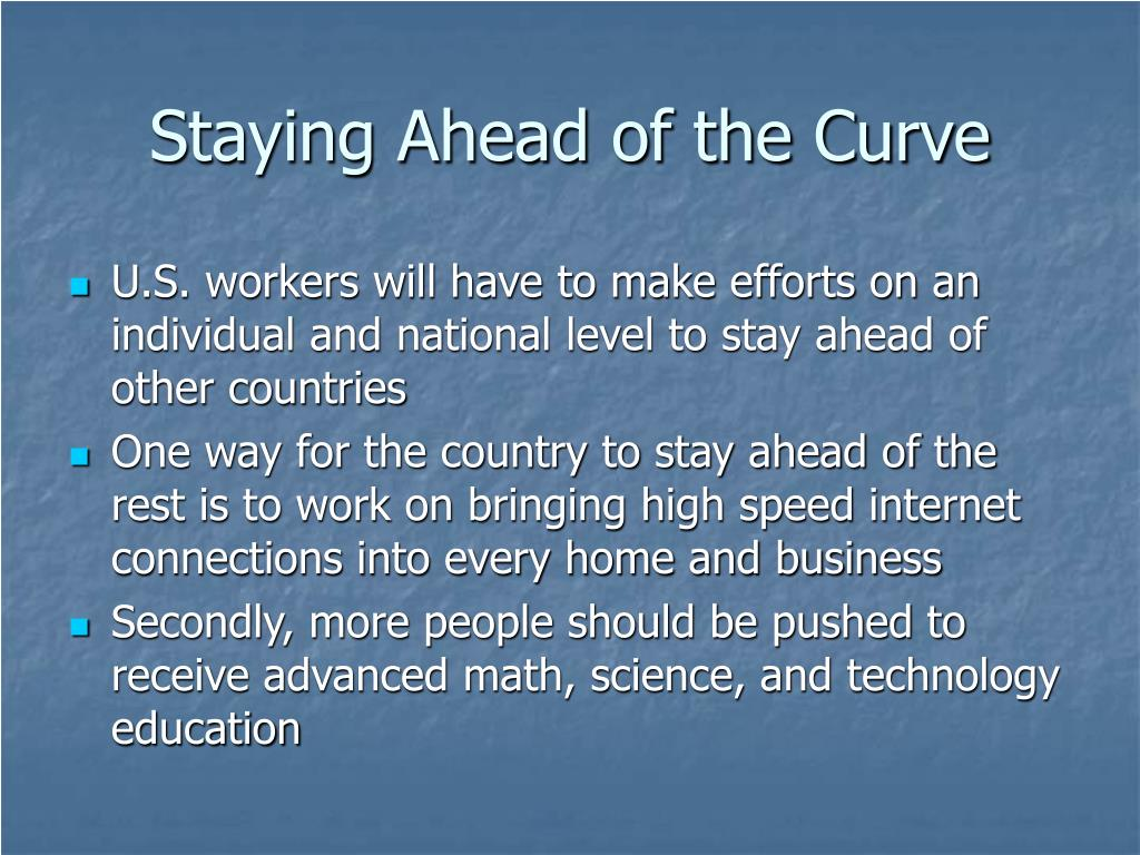 Staying Ahead of the Curve