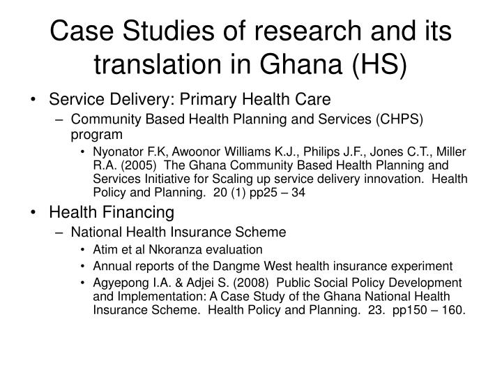 Case Studies of research and its translation in Ghana (HS)