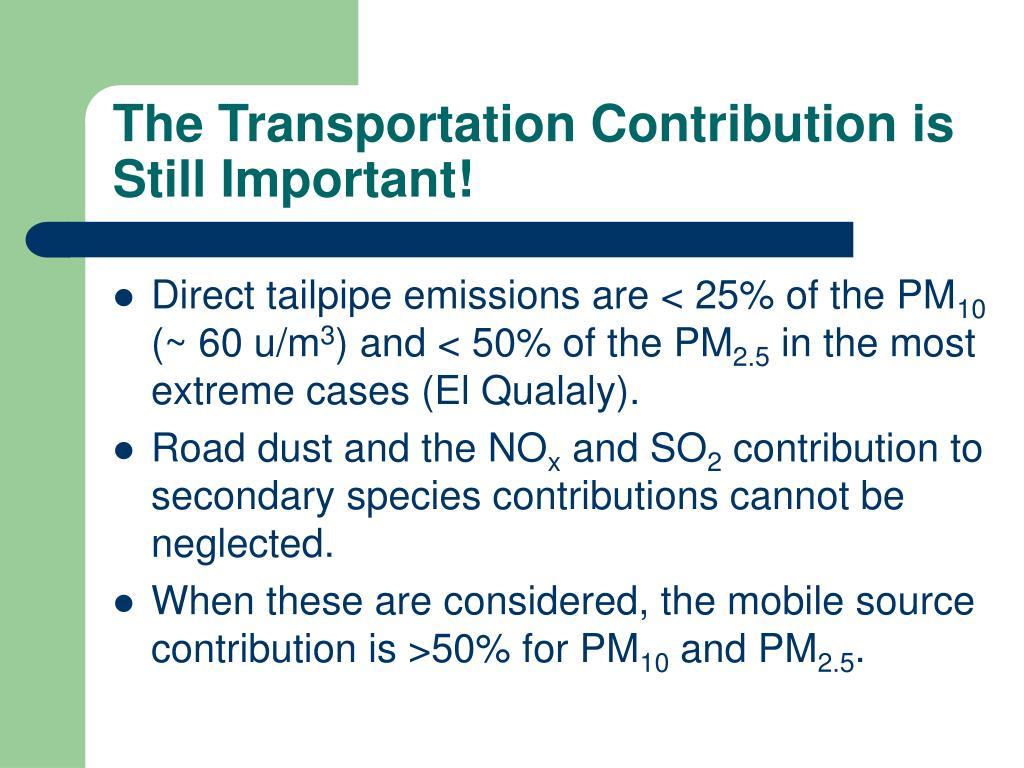 The Transportation Contribution is Still Important!