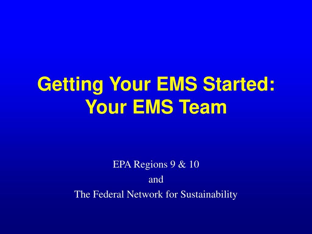 getting your ems started your ems team