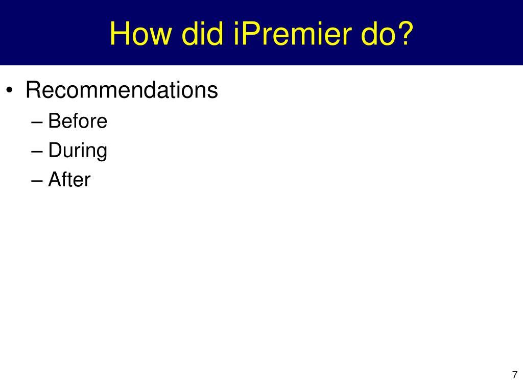 How did iPremier do?