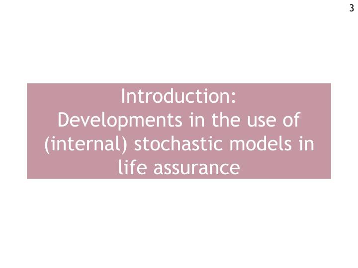 Introduction developments in the use of internal stochastic models in life assurance