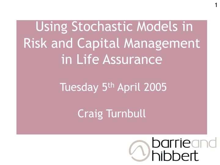 Using Stochastic Models in Risk and Capital Management in Life Assurance
