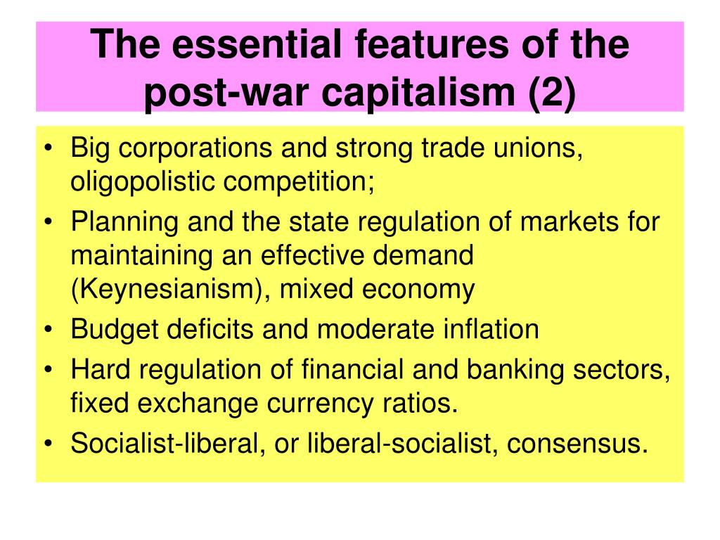 The essential features of the post-war capitalism