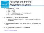 assumptions behind projections contd